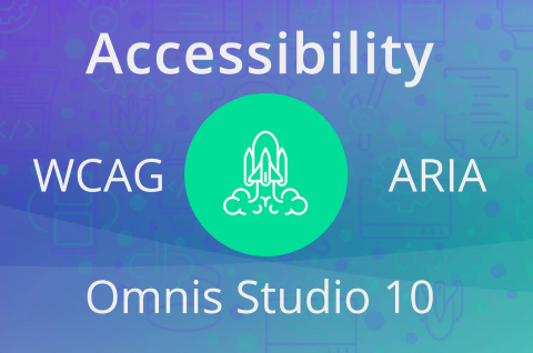Make your Web & Mobile Apps Accessible with Omnis Studio 10